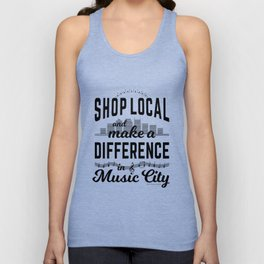 Shop Local and Make a Difference in Music City Unisex Tank Top