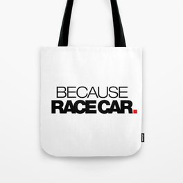 BECAUSE RACE CAR v1 HQvector Tote Bag