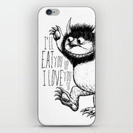 I'll Eat You Up I Love You So iPhone Skin