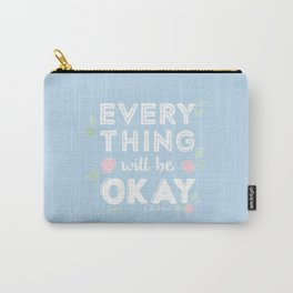 Every Thing Will Be Okay Carry-All Pouch