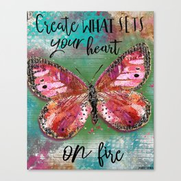 Create What Sets Your Heart On Fire Canvas Print