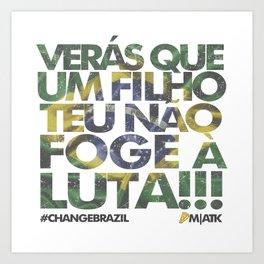 #ChangeBrazil Art Print