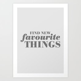 10. Find new favourite things Art Print