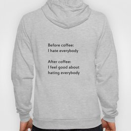 before coffee/after coffee Hoody