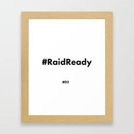 Raid Ready Black Framed Art Print