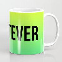 whatever Mugs featuring WHATEVER by #ARTIST