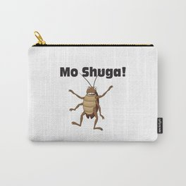 Mo Shuga! Carry-All Pouch