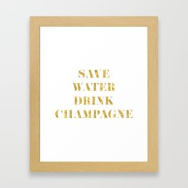 Save Water Drink Champagne Gold Framed Art Print