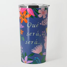 Qué será, será... Travel Mug