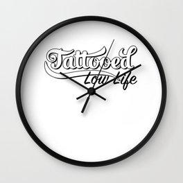 Tattooed Low Life product Funny I Love Tattoo design Wall Clock