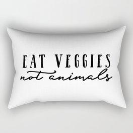 Eat veggies, not animals Rectangular Pillow
