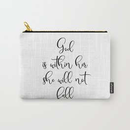 God is with her, she will not fall — Psalm 46:5 Carry-All Pouch
