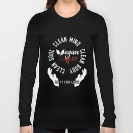 clean soul clean mino clean booy vegan t-shirts Long Sleeve T-shirt