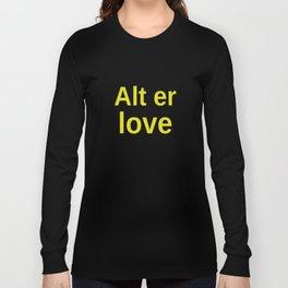 Alt er love yellow Long Sleeve T-shirt