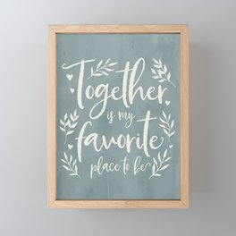 Together is my Favorite Place to Be Farmhouse Art Framed Mini Art Print