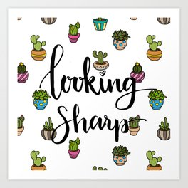Looking Sharp Quote Art Print