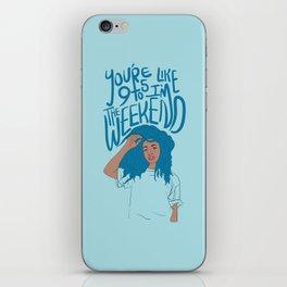 I'm The Weekend iPhone Skin