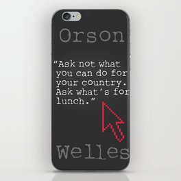 Orson Welles funny quote iPhone Skin