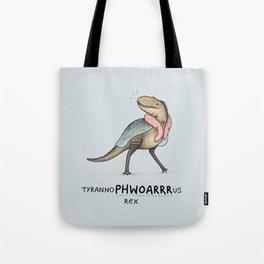Tyrannophwoarrrrus Rex Tote Bag