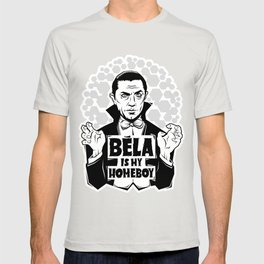 Bela Is My Homeboy T-shirt