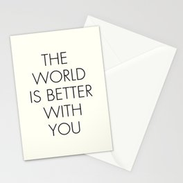 The world is better with You, positive thinking, strong woman, bedroom wall art, minimalist typography, Stationery Cards