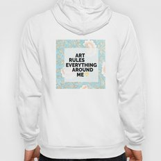 Art Rules Everything Around Me Hoody