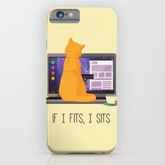 If I Fits, I Sits Slim Case iPhone 6
