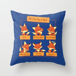 All The Fox I Give Throw Pillow
