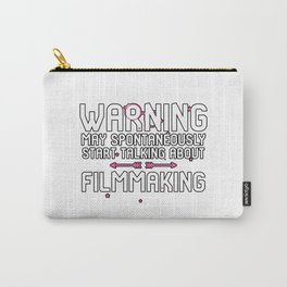 Warning May Spontaneously Start Talking About Filmmaking Carry-All Pouch