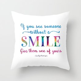 Give a SMILE - Dolly Parton Quote Throw Pillow