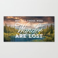 not all who wander are lost Canvas Prints featuring Not All Those Who Wander Are Lost by Crafty Lemon