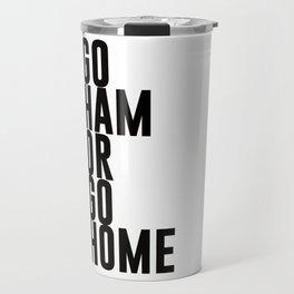 Go Ham Or Go Home Travel Mug