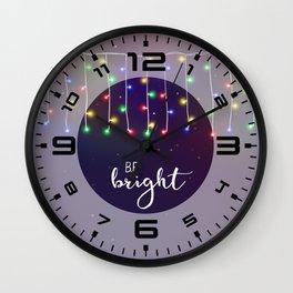 Be bright #2 Wall Clock