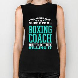 I Never Dreamed I'd Be A Super Cool Boxing Coach Shirt Biker Tank