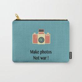 Make photos not war Carry-All Pouch