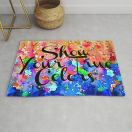 SHOW YOUR TRUE COLORS Rainbow Colorful Typography Watercolor Abstract Painting Be You Inspiration Rug