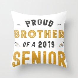 Proud Brother Of A 2019 Senior, Graduation 2019 Throw Pillow