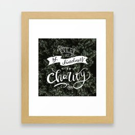 Every act of kindness is Charity Framed Art Print