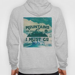 The Mountains are Calling & I Must Go Hoody