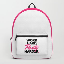Work Hard, Party Harder Quote Backpack