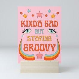 SAD BUT GROOVY Mini Art Print