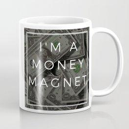 I am a money magnet affirmation Coffee Mug