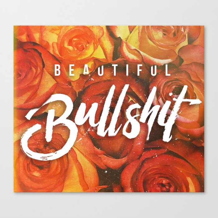 Beautiful Bullshit Canvas Print