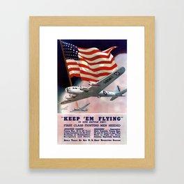 Keep 'Em Flying -- Army Air Corps Recruiting Framed Art Print