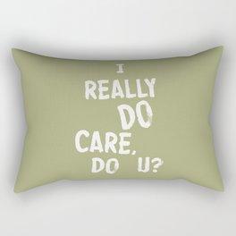 I Really DO Care, Do U? Rectangular Pillow