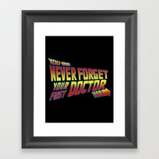 You Never Forget Your First Doctor Framed Art Print