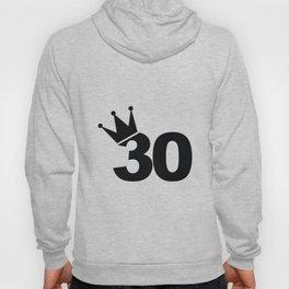 King 30th Birthday Hoody