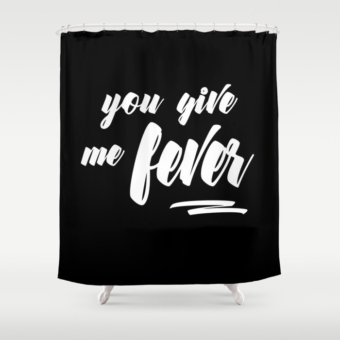 Fever In The Morning Shower Curtain By Plandpromotions Society6