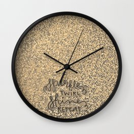 Sparkle Twirl Shine Repeat - GOLD Sparkle Wall Clock