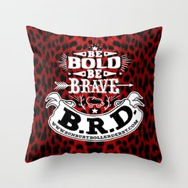 Be Bold, Be Brave, B.R.D. (Large) Throw Pillow